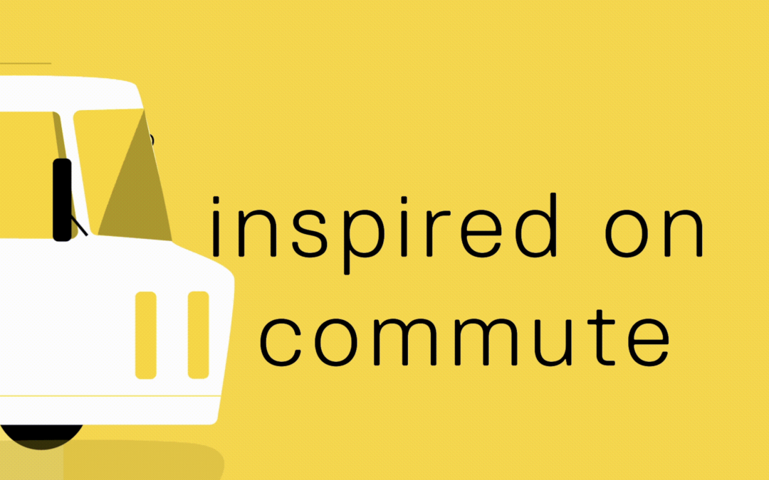 Get inspired on your commute