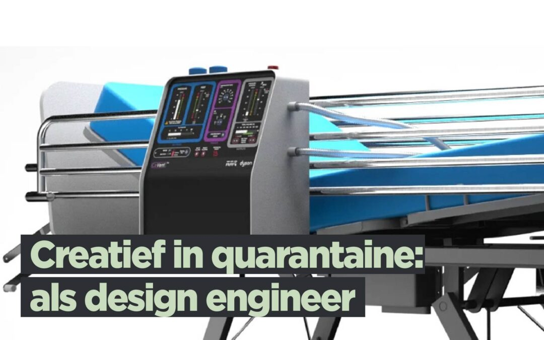 Creatief in Quarantaine als design engineer
