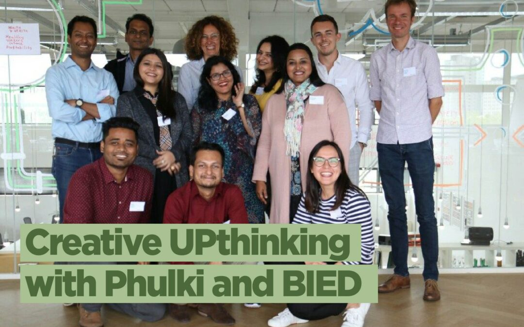 Creative UPthinking with Phulki and BIED